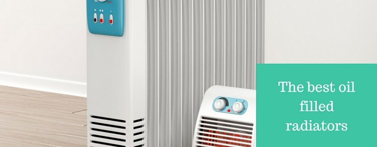 We review the best oil filled radiators on the UK market